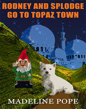 Madeline Pope – Rodney and Splodge go to Topaz Town