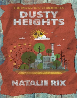 Natalie Rix – Dusty Heights: A post-apocalyptic novella (The Mutation Chronicles) Kindle Edition